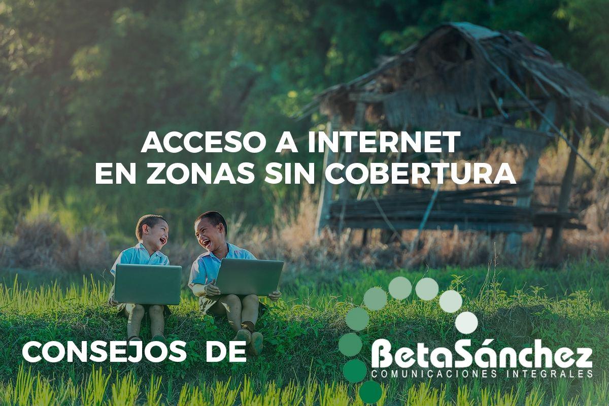 Acceso a Internet en zonas sin cobertura